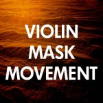 "Performance ""Violin-Mask-Movement"""